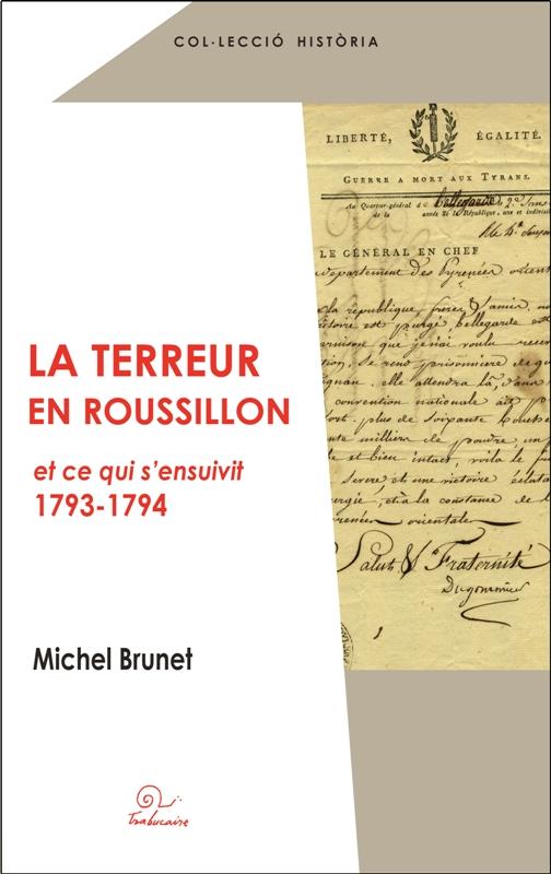 La Terreur en Roussillon et ce qui s'ensuivit (1793-1794)