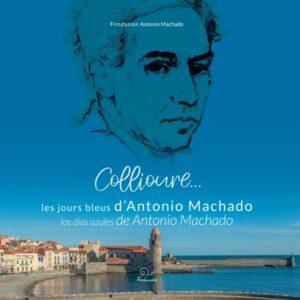 Collioure les jours bleus d'Antonio Machado