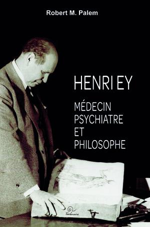 Henri Ey. >Médecin psychiatre et philosophe