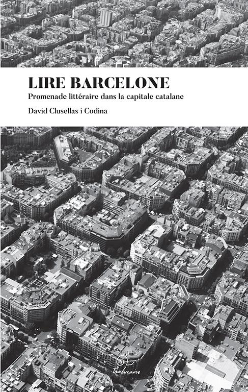 Lire Barcelone - Promenade littéraire dans la capitale catalane