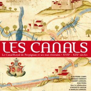 Les canals. Le canal royal de Perpignan et ses mas riverains