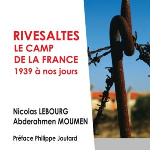 Rivesaltes le camp de la France