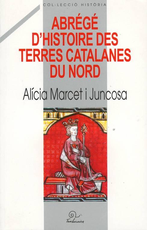 Abrégé d''histoire des terres catalanes du nord