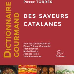 Dictionnaire gourmand des saveurs catalanes