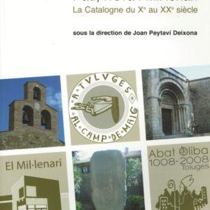 Pau Treva i Mil·lenari. La Catalogne du Xe au XXe siècle