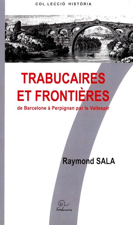 Trabucaires et frontières de Barcelone à Perpignan par le Vallespir