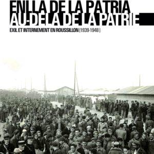 Enllà de la pàtria. Exil et internement en Roussillon