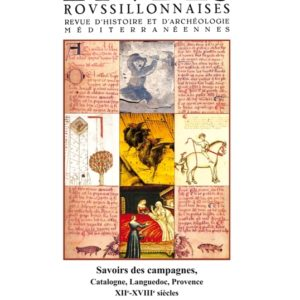 Savoirs des campagnes, Catalogne, Languedoc, Provence, XIIe - XVIIIe siècles