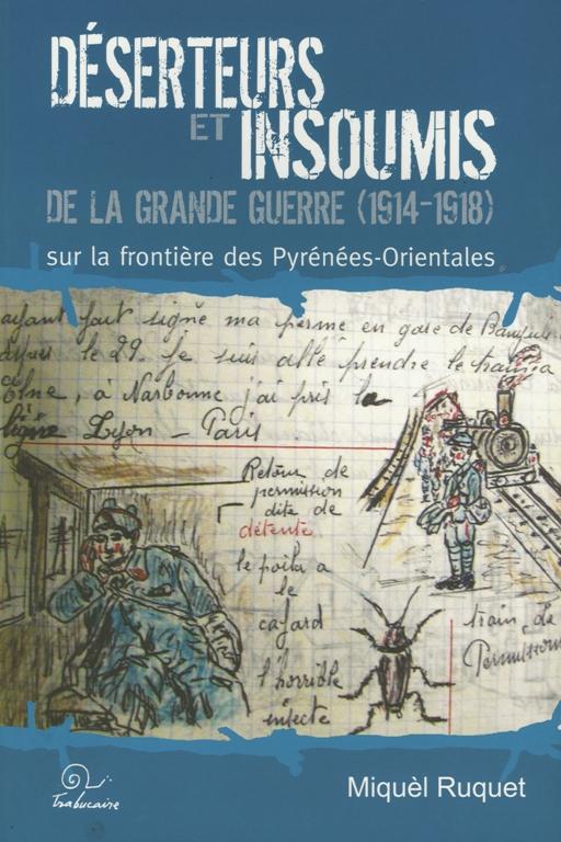 Déserteurs et insoumis de la grande guerre (1914-1918) sur la frontière des Pyrénées-Orientales