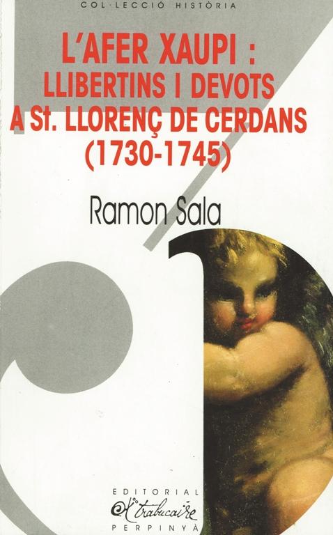 L'afer Xaupi : llibertins i devots a St Llorenç de Cerdans (1730-1745)