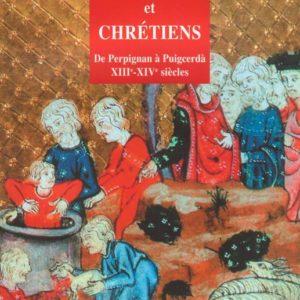 juifs et chrétiens de Perpignan à Puigcerdà (13e-14e siècles)