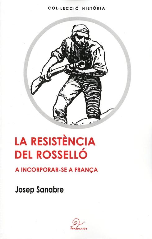 La resitencia del Rossello a incorporar-se ,a França