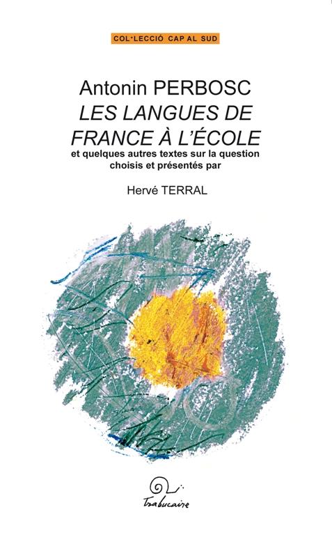 Antonin Perbosc. Les langues de France à l'école